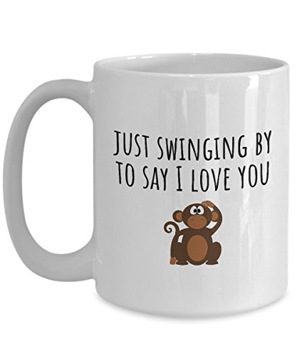 Cute Monkey Mug - Valentine's Day Gift - Just Swinging By To Say I Love You - Cute Animal Pun - Romantic Gift