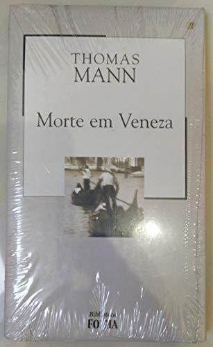 Morte em Veneza - Col. Biblioteca Folha 18