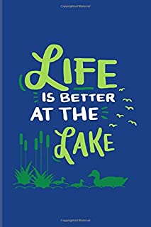 Life Is Better At The Lake: Funny Fishing Quotes 2020 Planner | Weekly & Monthly Pocket Calendar | 6x9 Softcover Organizer | For Anglers & Boat Fans
