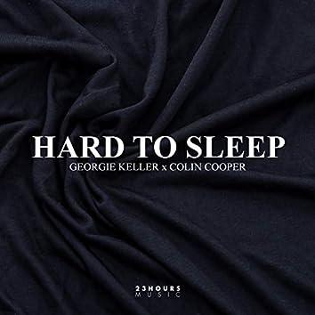 Hard To Sleep