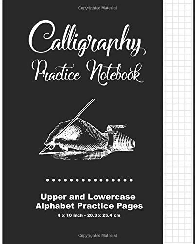 Calligraphy Practice Notebook: Black Cover - Calligraphy Guide Paper - Upper and Lowercase Calligraphy Alphabet, 60 practice pages, 30 sheets per Letter case, Soft Durable Cover