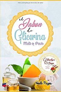 El Jabon de Glicerina:: Melt and Pour