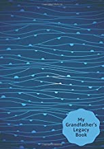 My Grandfather's Legacy Book: Perfect Legacy Memory Journal Keepsake Notepad to Preserve Treasured Memories, Gifts for Da...
