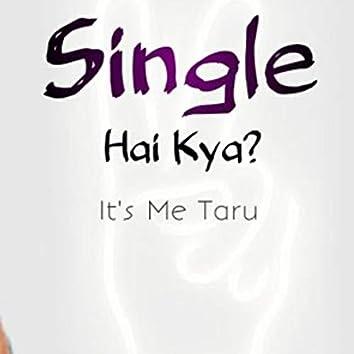 Single Hai Kya