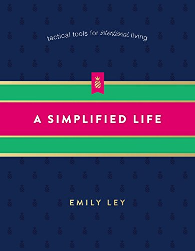 A Simplified Life: Tactical Tools for Intentional Living (English Edition)