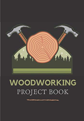 WoodWorking Project Book: Carving Journal to Keep Track and Reviews Of Your Woodwork, Carpentry Projects for Carpenter, Woodworker & Lumberjack | ... Price, Equipment, Details and More On 100