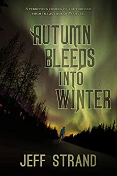 Autumn Bleeds Into Winter by [Jeff Strand]