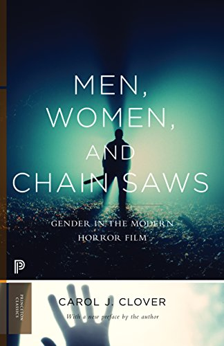 Men, Women, and Chain Saws: Gender in the Modern Horror Film - Updated Edition (Princeton Classics, 73)