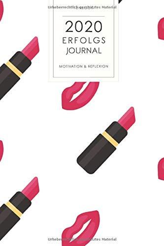 2020 Erfolgsjournal: Motivation und Reflexion. MakeUp Lippenstift. 167 Seiten Kalender für...