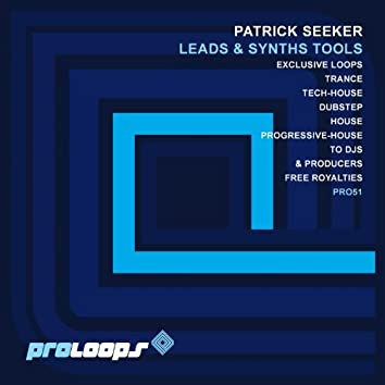 Patrick Seeker Presents Leads & Synths Tools