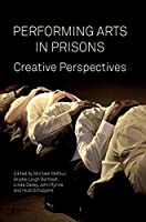 Performing Arts in Prison: Creative Perspectives