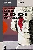Antike griechische Philosophie (De Gruyter Studium)