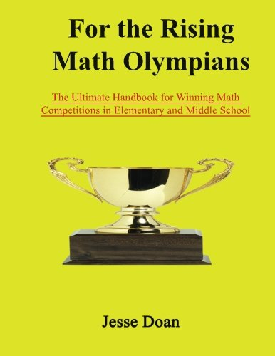 For the Rising Math Olympians: The Ultimate Handbook for Winning Math Competitions in Elementary and Middle School