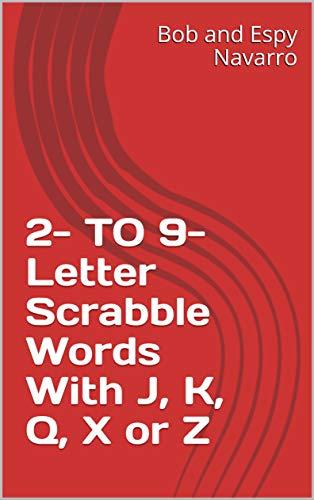 2- TO 9-Letter Scrabble Words With J, K, Q, X or Z (English Edition) eBook: Navarro, Bob and Espy: Amazon.es: Tienda Kindle