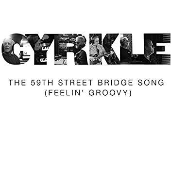 The 59th Street Bridge Song (Feelin' Groovy)