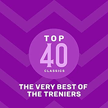 Top 40 Classics - The Very Best of The Treniers