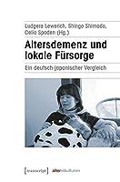 Altersdemenz und lokale Fuersorge: Ein deutsch-japanischer Vergleich