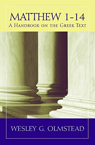 Matthew 1–14: A Handbook on the Greek Text (Baylor Handbook on the Greek New Testament)