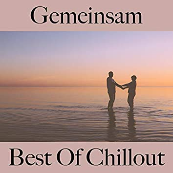 Gemeinsam: Best of Chillout