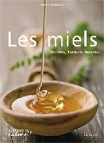 Les miels: Variétés, bienfaits, recettes