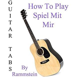 "How To Play ""Spiel Mit Mir"" By Rammstein - Guitar Tabs"