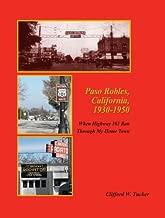 Paso Robles, California, 1930-1950: When Highway 101 Ran Through My Hometown