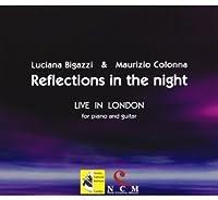 リフレクション・イン・ザ・ナイト ~ ロンドン・ライヴ (Luciana Bigazzi & Maurizio Colonna : Reflection in the night ~ Live in London for piano and guitar) [輸入盤]