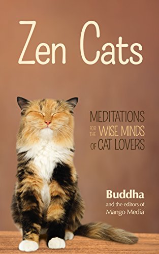 Zen Cats: Meditations for the Wise Minds of Cat Lovers (Inspirational Meditation Gifts for Cat Lovers and Readers of Zen Dogs) (English Edition)