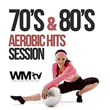 70's And 80's Aerobic Hits Session (60 Minutes Non-Stop Mixed Compilation for Fitness And Workout 135 Bpm)