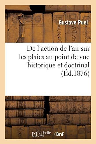 De l'action de l'air sur les plaies au point de vue historique et doctrinal
