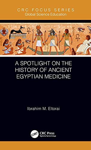 A Spotlight on the History of Ancient Egyptian Medicine (Global Science Education)