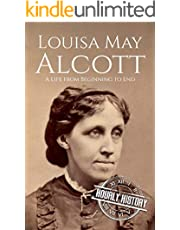Louisa May Alcott: A Life from Beginning to End (Biographies of American Authors Book 4)