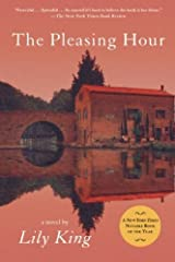The Pleasing Hour by Lily King(2010-02-25) Paperback
