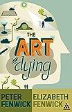 The Art of Dying by Peter Fenwick Elizabeth Fenwick(1972-02-15)