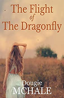 The Flight of the Dragonfly by [Dougie McHale]
