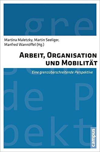 Arbeit, Organisation und Mobilität: Eine grenzüberschreitende Perspektive