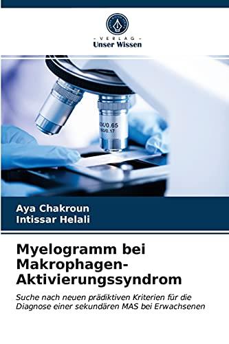 Myelogramm bei Makrophagen-Aktivierungssyndrom: Suche nach neuen prädiktiven Kriterien für die Diagnose einer sekundären MAS bei Erwachsenen