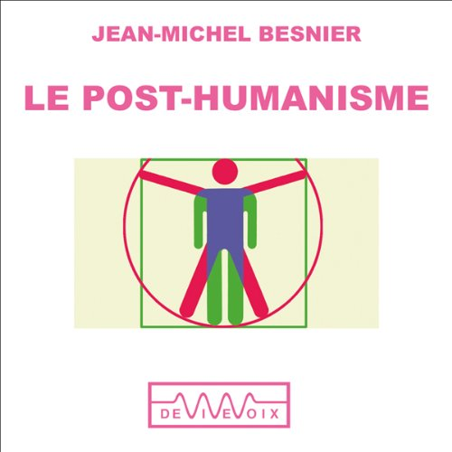 Le Post-humanisme - Qui serons nous demain ?  audiobook cover art