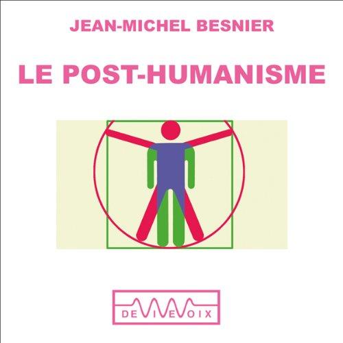 Le Post-humanisme - Qui serons nous demain ?  Titelbild