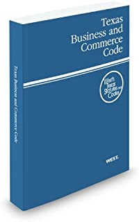 Texas Business and Commerce Code, 2012 ed. (West's Texas Statutes and Codes) (Texas Business and Commercial Code)