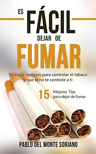 Como dejar de fumar: Es fácil dejar de fumar sin engordar, si sabes como/Aprende a dejar de fumar/deja las adicciones
