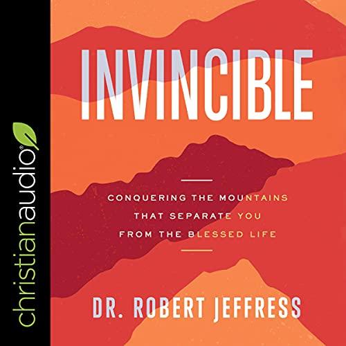 Invincible Audiobook By Dr. Robert Jeffress cover art