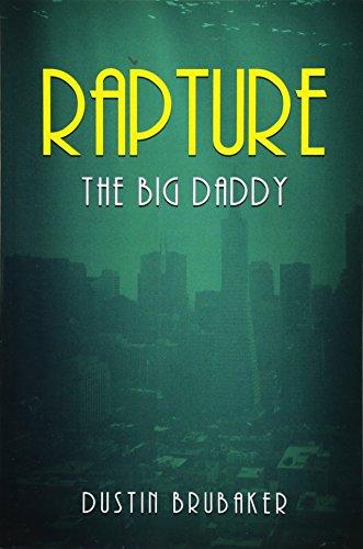Rapture: The Big Daddy (Volume 1)