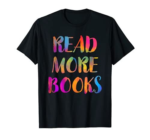 Read More Books English Teacher School Reading Teaching Gift T-Shirt