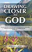 Drawing Closer to God