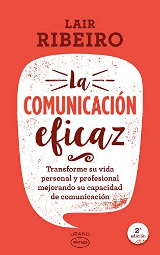 COMUNICACION EFICAZ, LA- VINTAGE: Transforme su vida personal y profesional mejorando su capacidad de comunicación