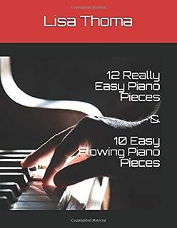 12 Really Easy Piano Pieces & 10 Easy Flowing Piano Pieces