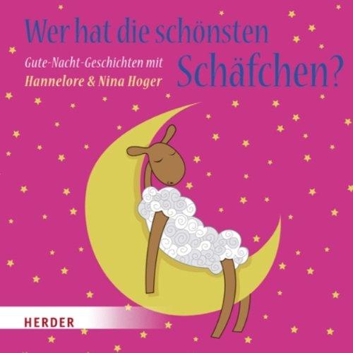 Wer hat die schönsten Schäfchen. Gute-Nacht-Geschichten mit Hannelore & Nina Hoger Titelbild