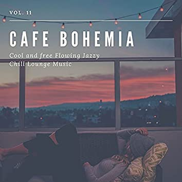 Cafe Bohemia - Cool And Free Flowing Jazzy Chill Lounge Music, Vol. 11