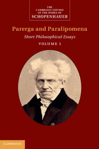 Schopenhauer: Parerga and Paralipomena: Volume 1: Short Philosophical Essays (The Cambridge Edition of the Works of Schopenhauer) (English Edition)